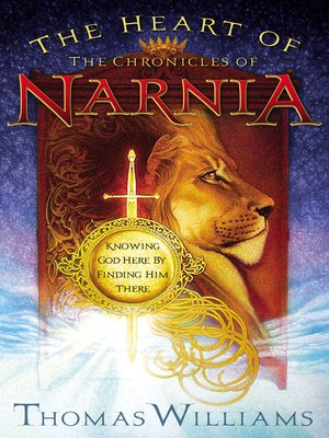 The Heart of the Chronicles of Narnia