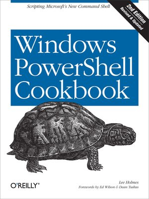 Click here to view eBook details for Windows PowerShell Cookbook by Lee Holmes