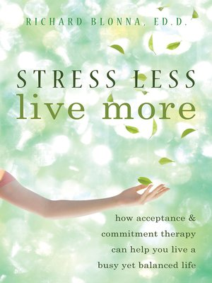 Click this cover for a(n) eBook sample of Stress Less, Live More.