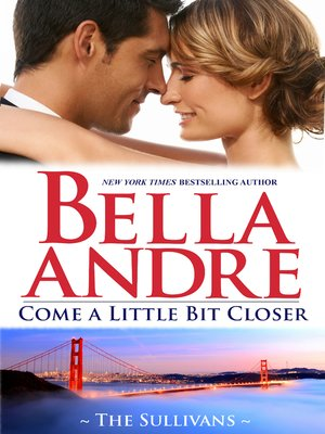 Click this cover for a(n) eBook sample of Come a Little Bit Closer.