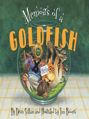 Memoirs of a Goldfish