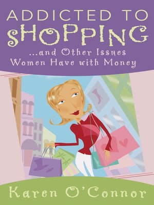 Addicted to Shopping and Other Issues Women Have with Money