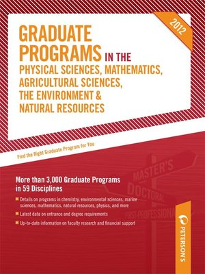 Click this cover for a(n) eBook sample of Peterson's Graduate Programs in the Physical Sciences, Mathematics, Agricultural Sciences, the Environment & Natural Resources 2012