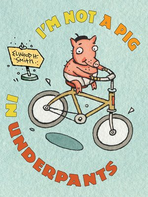 Click this cover for a(n) eBook sample of I'm Not a Pig in Underpants.