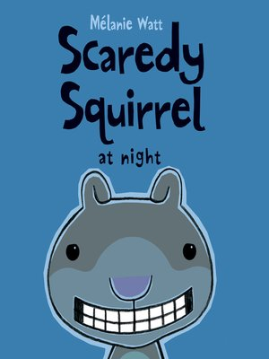 Click this cover for a(n) eBook sample of Scaredy Squirrel at Night