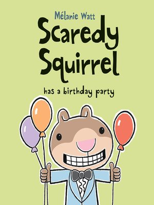 Click this cover for a(n) eBook sample of Scaredy Squirrel Has a Birthday Party.