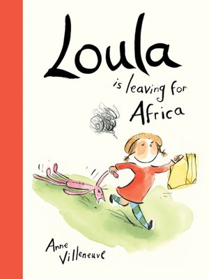 Click this cover for a(n) eBook sample of Loula Is Leaving for Africa