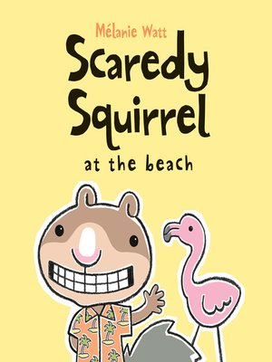 Cover of Scaredy Squirrel at the Beach