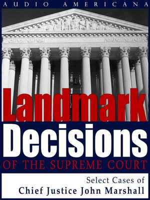 Landmark Decisions of the Supreme Court