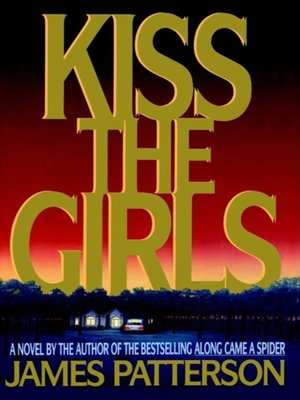 Click this cover for a(n) Audiobook sample of Kiss the Girls.
