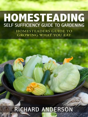Homesteading: Self Sufficiency Guide To Gardening