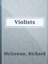 Violists  Authors:    · McGowan, Richard  Subjects:    · Fiction    · Romance    · Love stories
