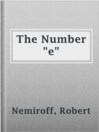 "The Number ""e""