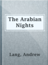 The Arabian Nights  Authors:    · Lang, Andrew  Subjects:    · Fairy Tales, Folklore, Legends, & Myths    · Fiction    · Children's stories    · Fairy tales    · Tales -- Arab countries