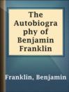 The Autobiography of Benjamin Franklin  Authors:    · Franklin, Benjamin    · Eliot, Charles William  Subjects:    · Biography & Autobiography    · Nonfiction    · Franklin, Benjamin, 1706-1790    · Statesmen -- United States -- Biography
