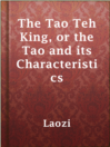 The Tao Teh King, or the Tao and its Characteristics  Authors:    · Laozi    · Legge, James  Subjects:    · Nonfiction    · Philosophy    · Religion & Spirituality    · Philosophy, Chinese    · Taoism