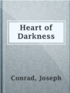 Heart of Darkness  Authors:    · Conrad, Joseph  Subjects:    · Fiction    · Africa -- Fiction    · Degeneration -- fiction    · Europeans -- Africa -- Fiction    · Imperialism -- Fiction    · Psychological fiction    · Trading posts -- fiction
