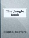 The Jungle Book  Authors:    · Kipling, Rudyard  Subjects:    · Fiction    · Animals -- Fiction    · Children's stories, English    · India -- Fiction    · Jungle animals -- Fiction    · Jungles -- Fiction    · Mowgli (Fictitious character) -- Fiction