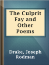 The Culprit Fay and Other Poems  Authors:    · Drake, Joseph Rodman  Subjects:    · Poetry