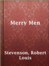Merry Men  Authors:    · Stevenson, Robert Louis  Subjects:    · Fiction
