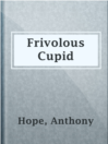 Frivolous Cupid