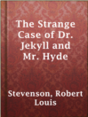 The Strange Case of Dr. Jekyll and Mr. Hyde  Authors:    · Stevenson, Robert Louis  Subjects:    · Fiction    · Horror    · Science Fiction & Fantasy    · Horror tales    · London (England) -- Fiction    · Multiple personality -- Fiction    · Physicians -- Fiction    · Psychological fiction    · Science fiction    · Self-experimentation in medicine -- Fiction
