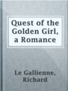 Quest of the Golden Girl, a Romance
