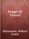Songs of Travel  Authors:    · Stevenson, Robert Louis    · Colvin, Sidney  Subjects:    · Poetry