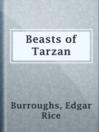 Beasts of Tarzan  Authors:    · Burroughs, Edgar Rice  Subjects:    · Fiction    · Science Fiction & Fantasy    · Adventure stories    · Fantasy fiction    · Jungle animals -- Fiction    · Tarzan (Fictitious character) -- Fiction