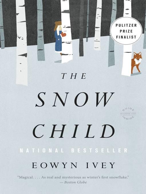 The snow child [eBook] a novel