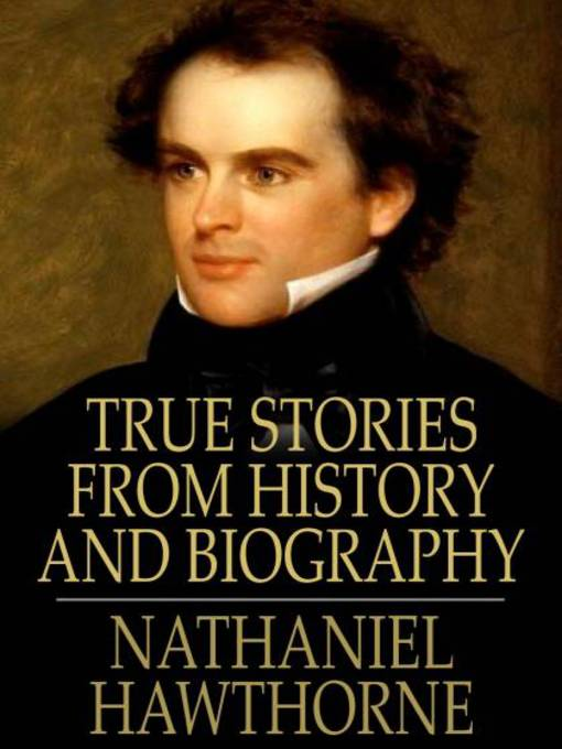 True Stories from History and Biography by Nathaniel ...
