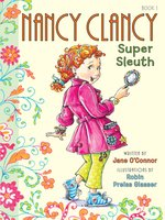 Click here to view eBook details for Nancy Clancy, Super Sleuth by Jane O'Connor