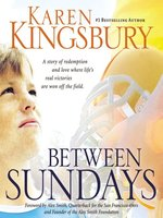 Click here to view Audiobook details for Between Sundays by Karen Kingsbury