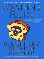 Click here to view eBook details for Blueberry Muffin Murder by Joanne Fluke
