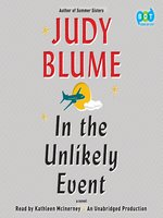 Click here to view Audiobook details for In the Unlikely Event by Judy Blume