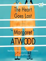 Click here to view Audiobook details for The Heart Goes Last by Margaret Atwood