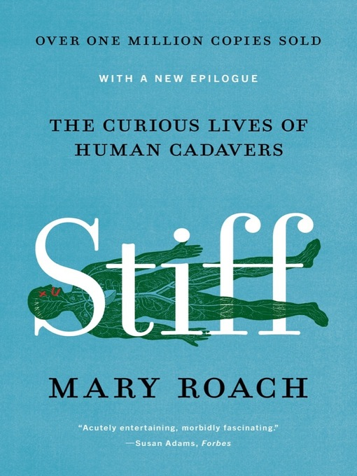 Stiff [eBook] : the curious lives of human cadavers