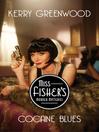 Cocaine blues [eBook] : a Phryne Fisher mystery