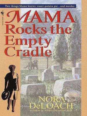 Mama Rocks The Empty Cradle By Nora Deloach 183 Overdrive border=