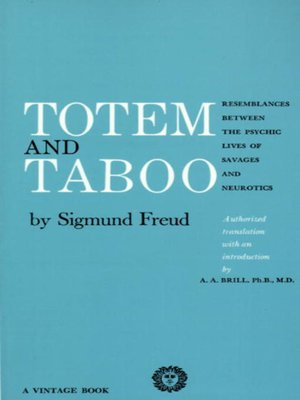 freud sigmunds explanation of the origin of religion in totem and taboo What freud writes in totem and tabu (1913) about the 'primitive' australian  aborigines  complex at the origins of human society, and postulated that all  religion was in  sigmund freud was the founder of psychoanalysis,  simultaneously a theory of  in the interpretation of dreams (1900), perhaps his  most brilliant book,.