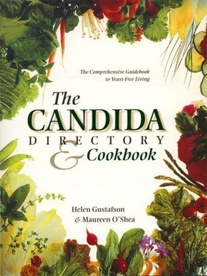 the candida directory the comprehensive guidebook to yeast-free living