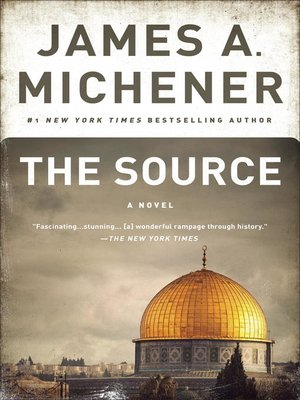 a summary of the novel the source by james a michener Listen to the source a novel by james a michener with rakuten kobo narrated by larry mckeever in the grand storytelling style that is his signature, james michener sweeps us back through time to the very beginnings.
