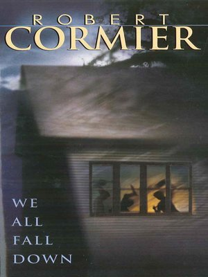We All Fall Down By Robert Cormier 183 Overdrive Ebooks border=