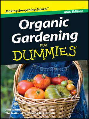 Organic Gardening For Dummies By Ann Whitman Overdrive