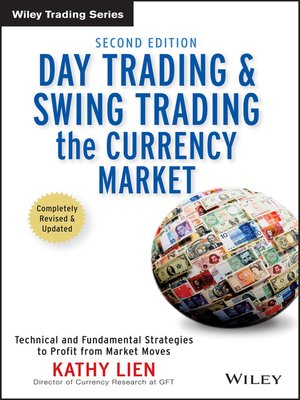 Day Trading and Swing Trading the Currency Market by Kathy