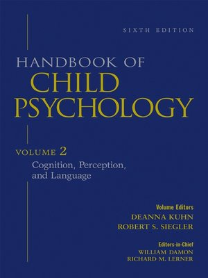 Handbook of Child Psychology, Cognition, Perception, and ...