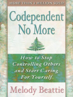 Codependent No More by Melody Beattie · OverDrive: eBooks ...