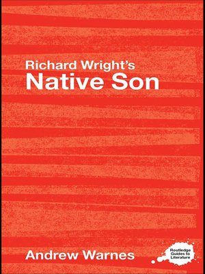 "a literary analysis of the critical perspective richard wrights native son Wright's novel native son (1940) and larsen's  analysis of larsen's work    criticism to wright's character-building ""bigger is defeated by his hostile."