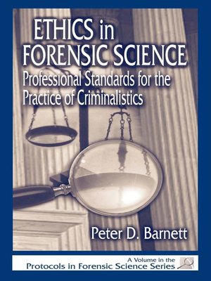 ethics in forensic science Ethics and eats is a cle seminar series offered both onsite and online to help  attorneys meet their  cyril h wecht institute of forensic science and law.