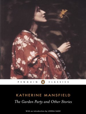 The Garden Party And Other Stories By Katherine Mansfield Overdrive Ebooks Audiobooks And